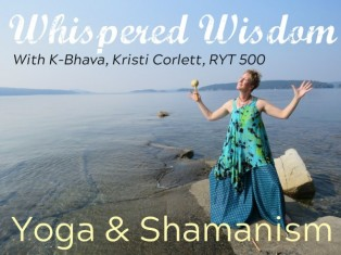 100-hour Whispered Wisdom: Walking Between the Worlds of Yoga & Shamanism